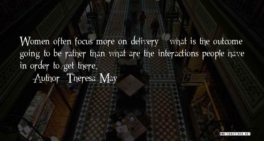 Focus Quotes By Theresa May