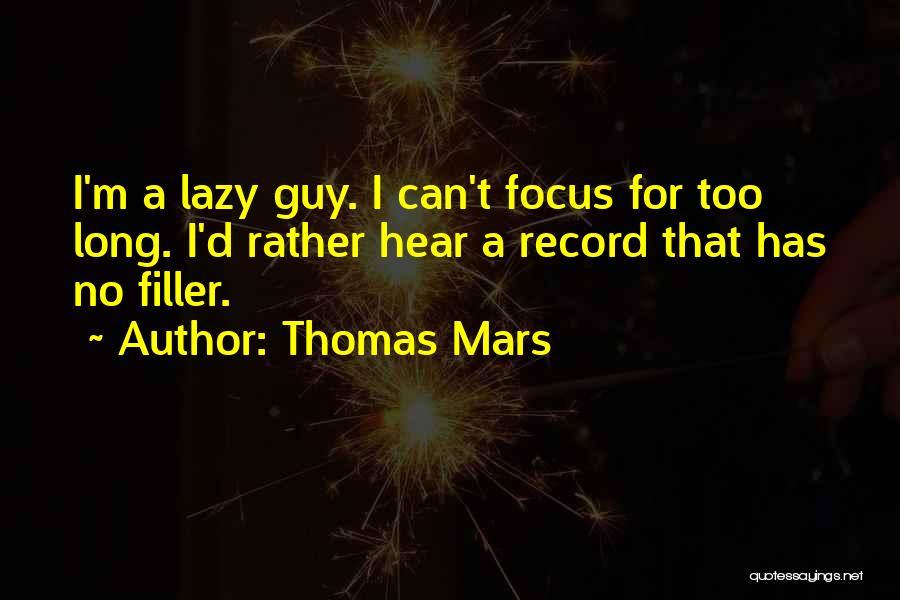Focus Quotes By Thomas Mars