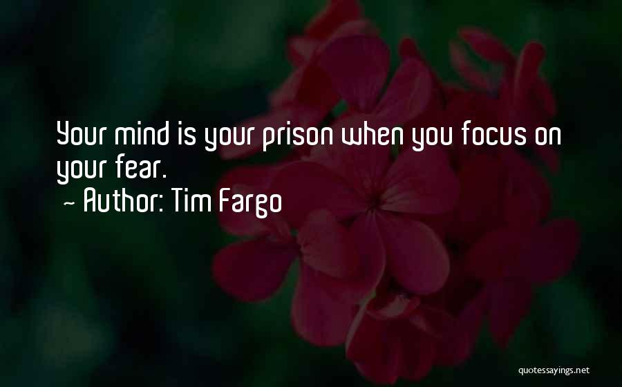Focus Quotes By Tim Fargo