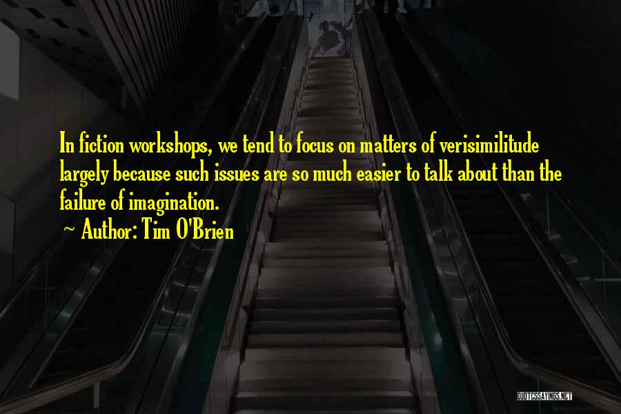 Focus Quotes By Tim O'Brien