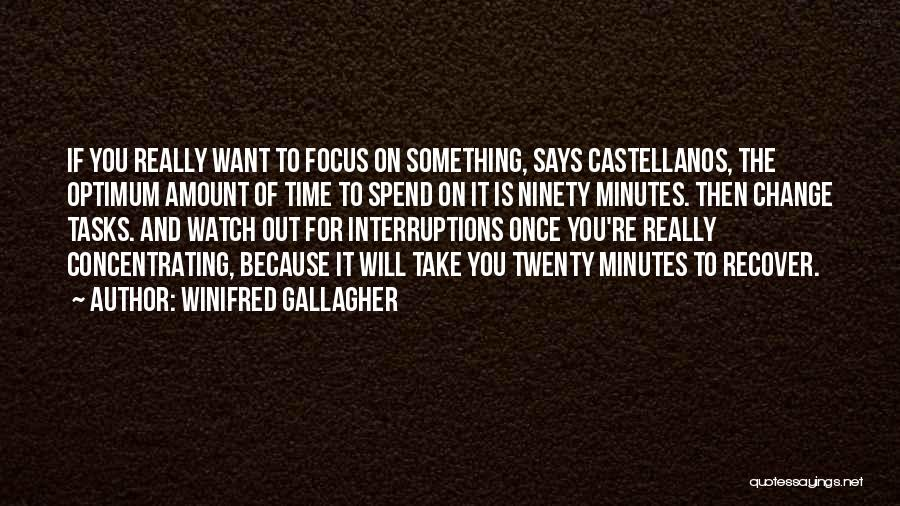 Focus Quotes By Winifred Gallagher