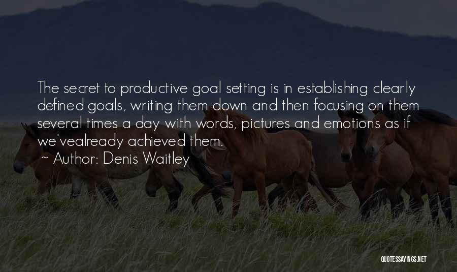 Focusing On Goals Quotes By Denis Waitley