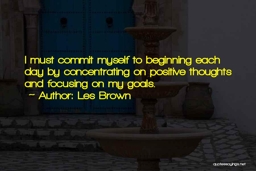 Focusing On Goals Quotes By Les Brown