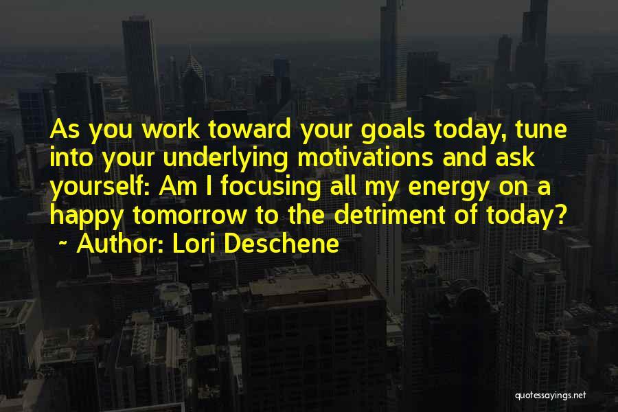 Focusing On Goals Quotes By Lori Deschene