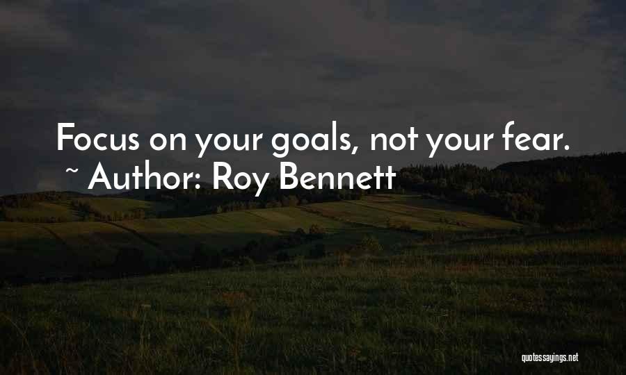 Focusing On Goals Quotes By Roy Bennett
