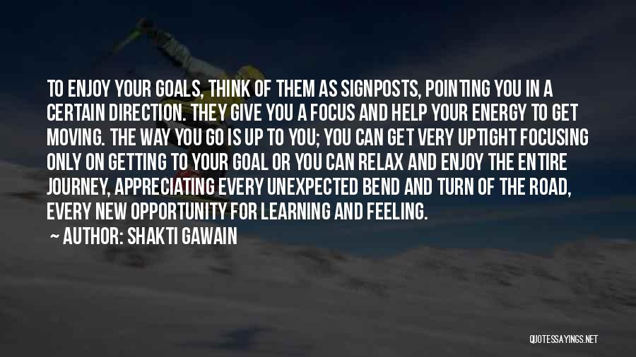 Focusing On Goals Quotes By Shakti Gawain