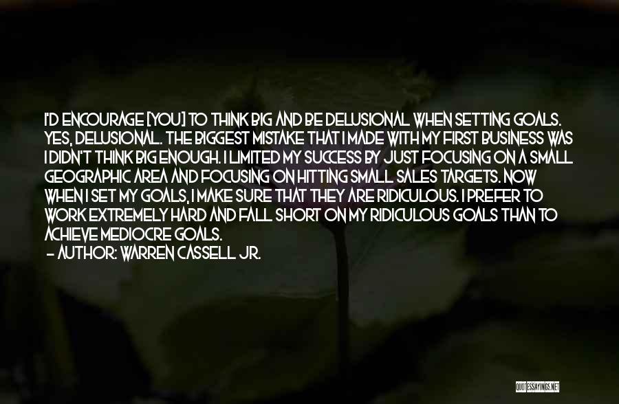 Focusing On Goals Quotes By Warren Cassell Jr.