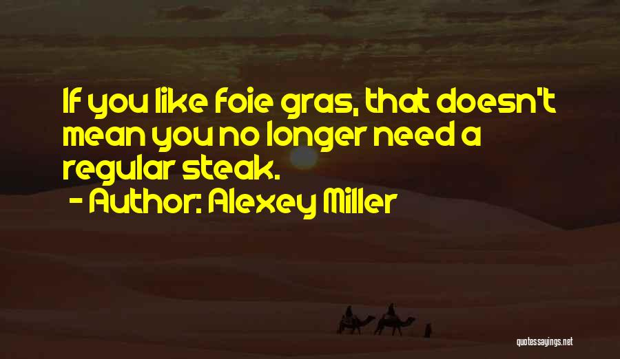 Foie Gras Quotes By Alexey Miller