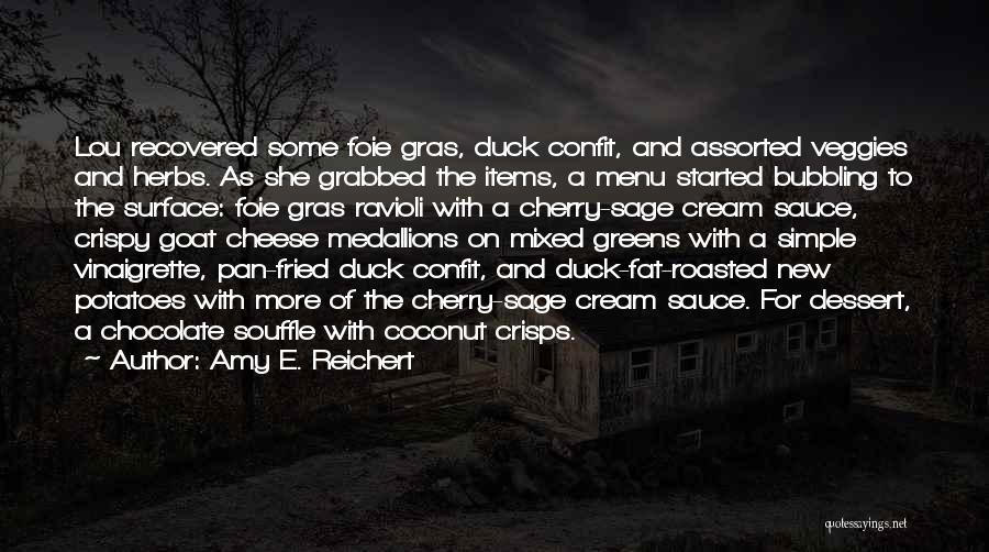 Foie Gras Quotes By Amy E. Reichert