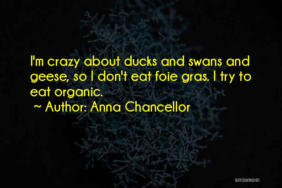 Foie Gras Quotes By Anna Chancellor