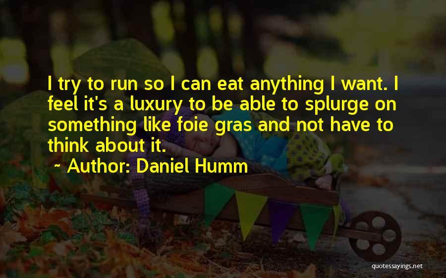 Foie Gras Quotes By Daniel Humm
