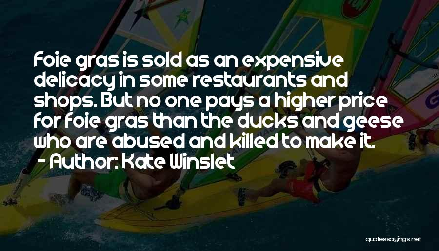 Foie Gras Quotes By Kate Winslet