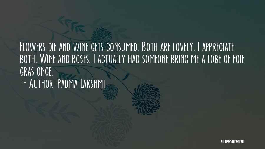 Foie Gras Quotes By Padma Lakshmi