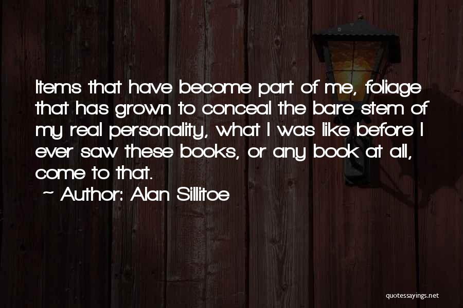 Foliage Quotes By Alan Sillitoe