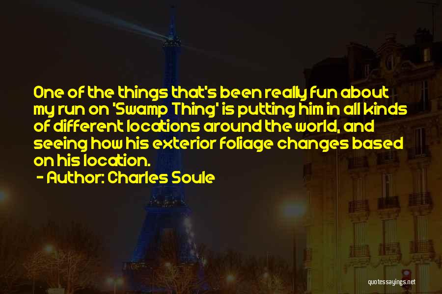 Foliage Quotes By Charles Soule