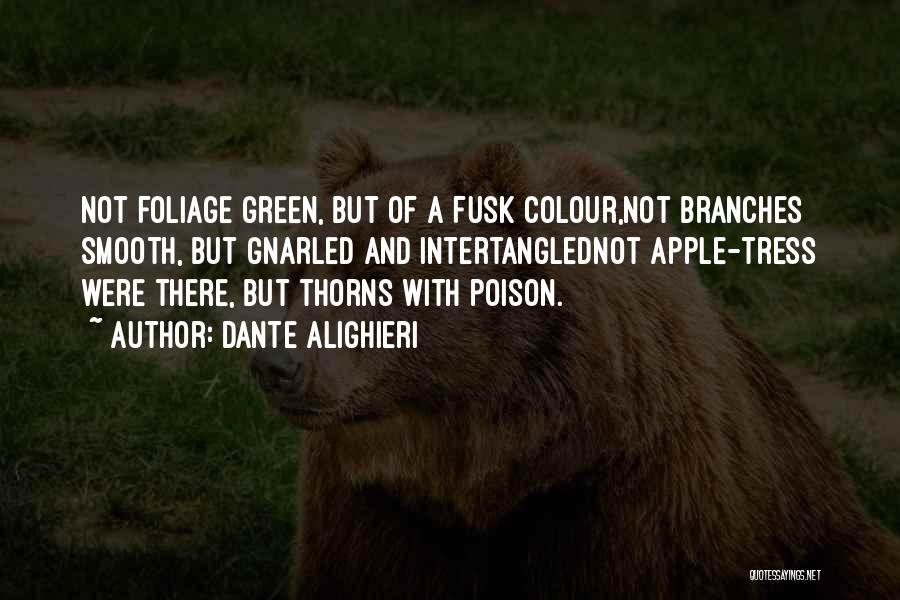 Foliage Quotes By Dante Alighieri