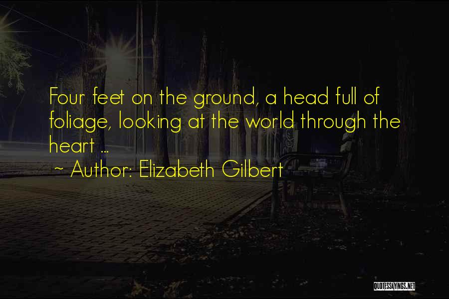 Foliage Quotes By Elizabeth Gilbert