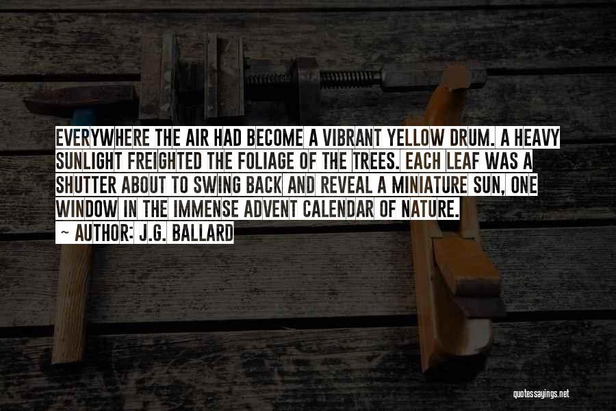 Foliage Quotes By J.G. Ballard