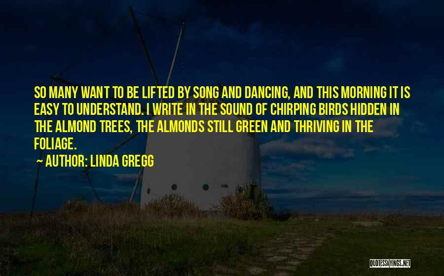 Foliage Quotes By Linda Gregg