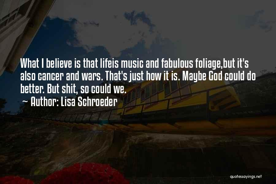 Foliage Quotes By Lisa Schroeder
