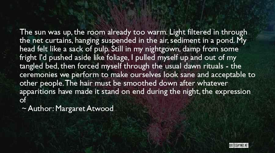 Foliage Quotes By Margaret Atwood