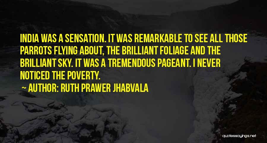 Foliage Quotes By Ruth Prawer Jhabvala
