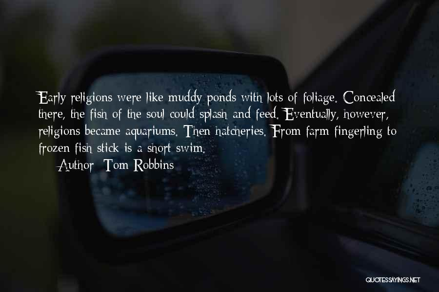 Foliage Quotes By Tom Robbins