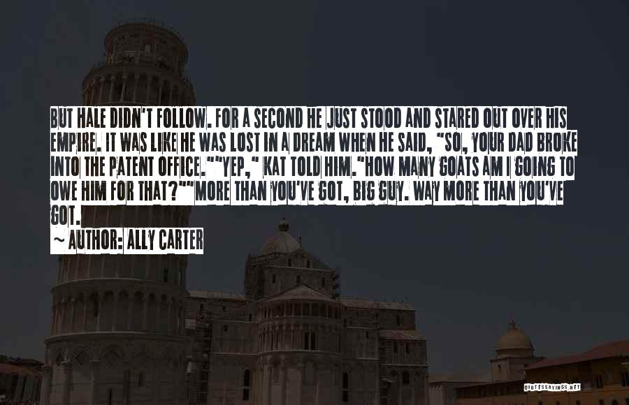 Follow The Dream Quotes By Ally Carter