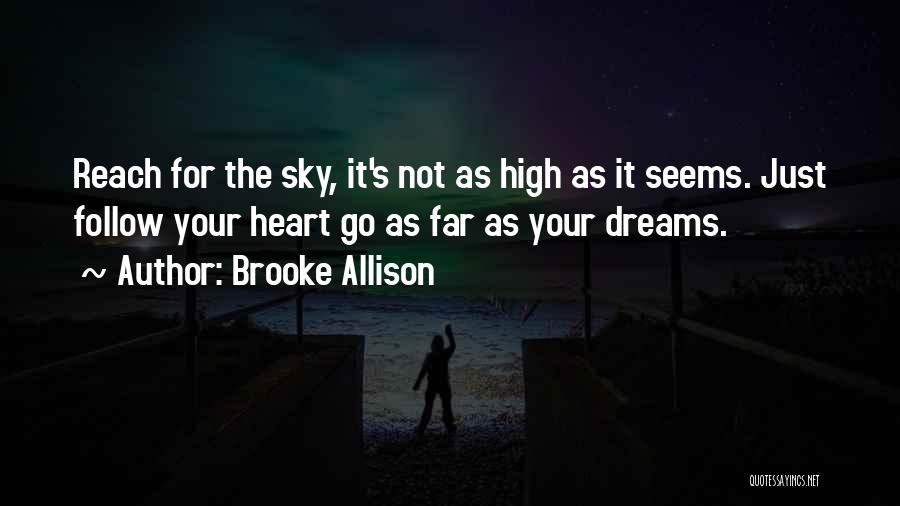 Follow The Dream Quotes By Brooke Allison