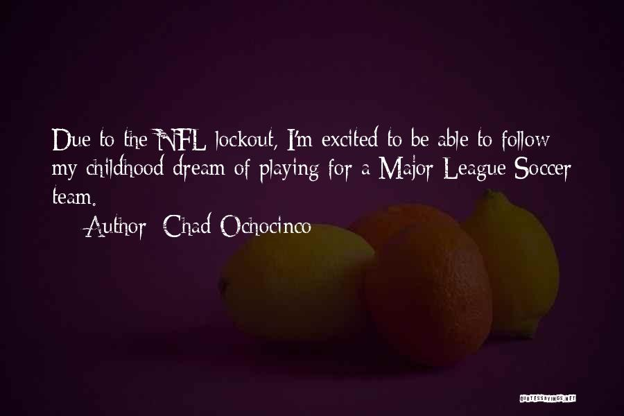 Follow The Dream Quotes By Chad Ochocinco