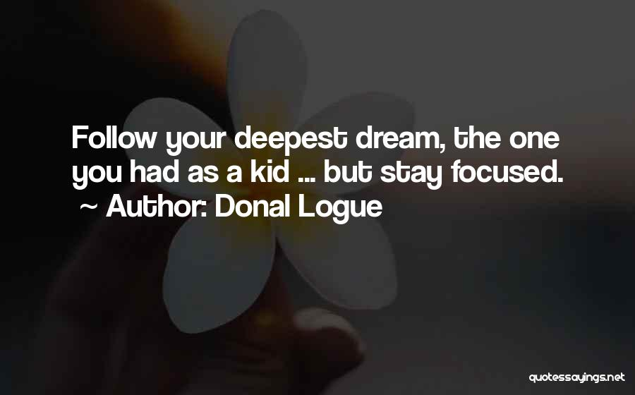 Follow The Dream Quotes By Donal Logue