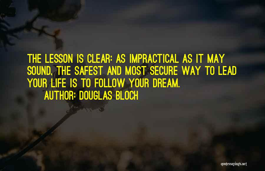 Follow The Dream Quotes By Douglas Bloch