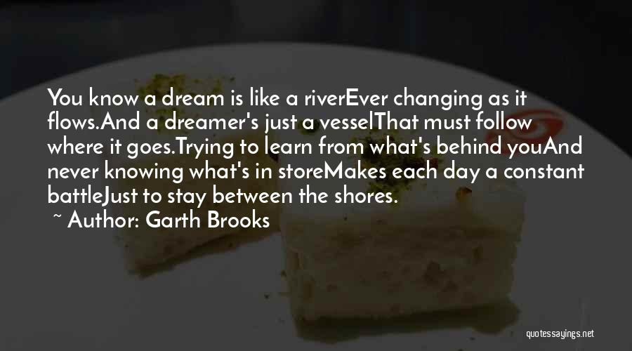 Follow The Dream Quotes By Garth Brooks