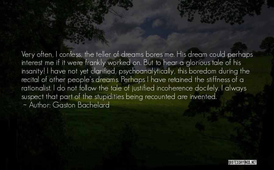 Follow The Dream Quotes By Gaston Bachelard