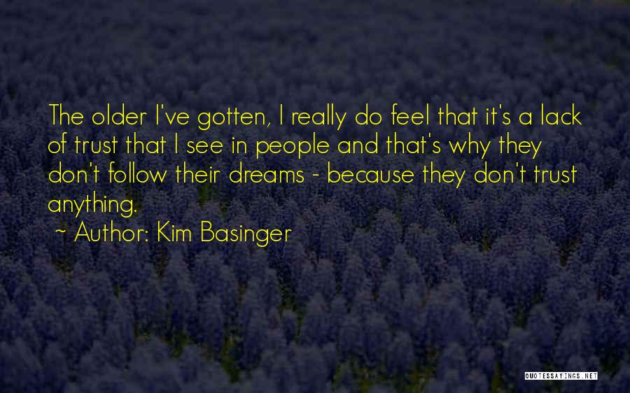 Follow The Dream Quotes By Kim Basinger