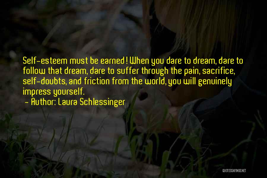 Follow The Dream Quotes By Laura Schlessinger