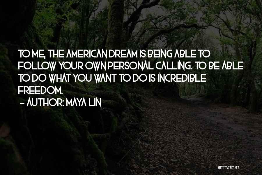 Follow The Dream Quotes By Maya Lin
