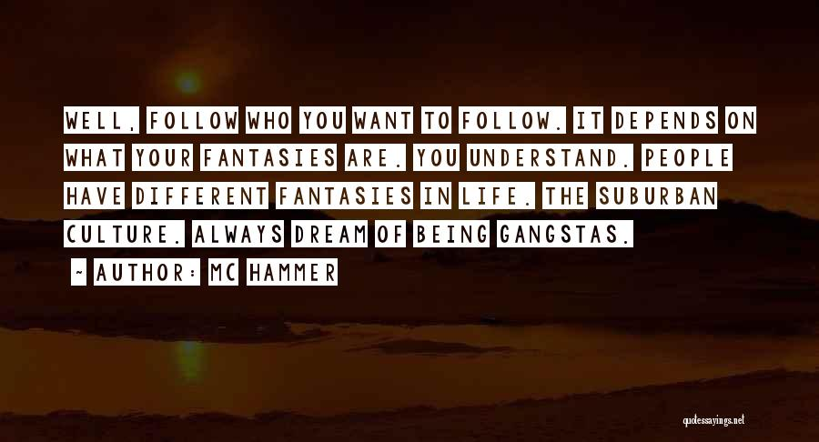 Follow The Dream Quotes By MC Hammer