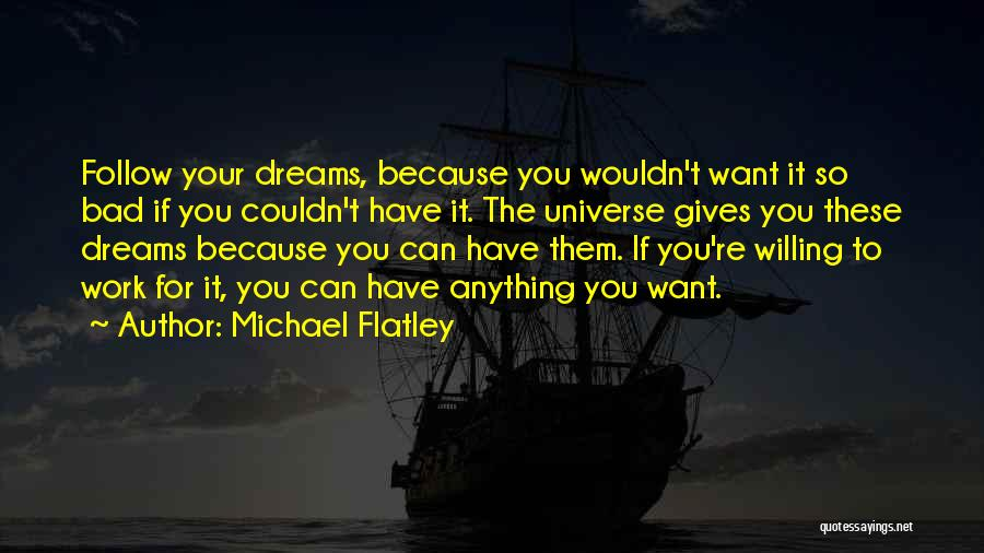 Follow The Dream Quotes By Michael Flatley