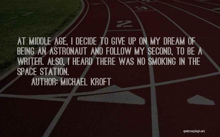 Follow The Dream Quotes By Michael Kroft