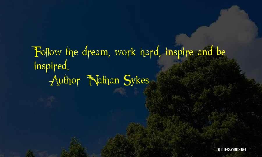 Follow The Dream Quotes By Nathan Sykes