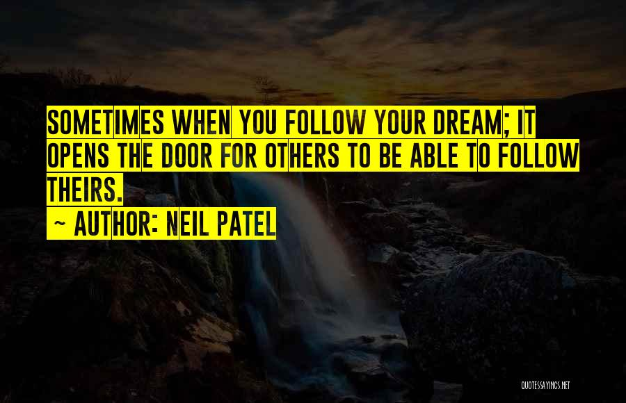 Follow The Dream Quotes By Neil Patel