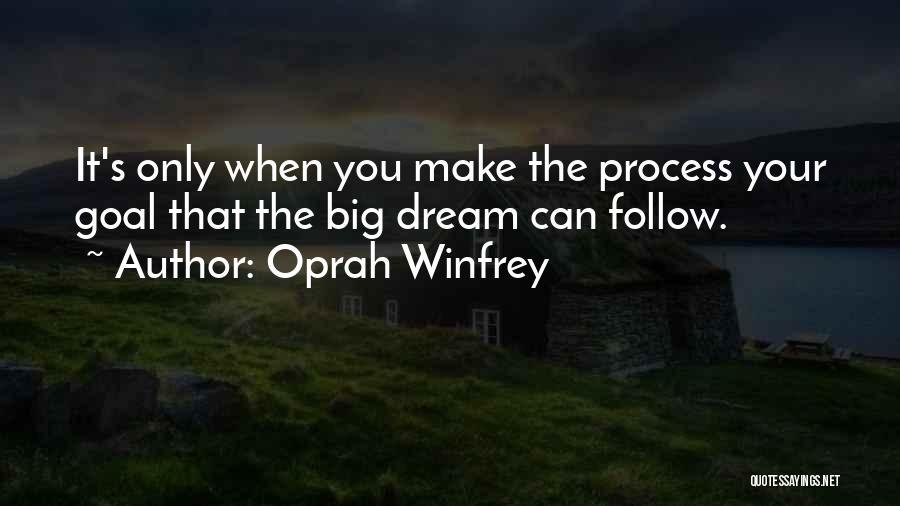 Follow The Dream Quotes By Oprah Winfrey