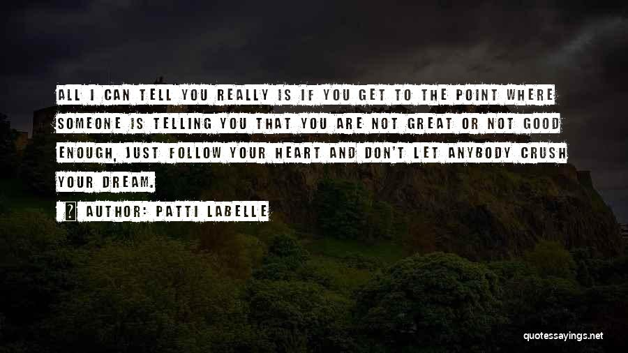Follow The Dream Quotes By Patti LaBelle