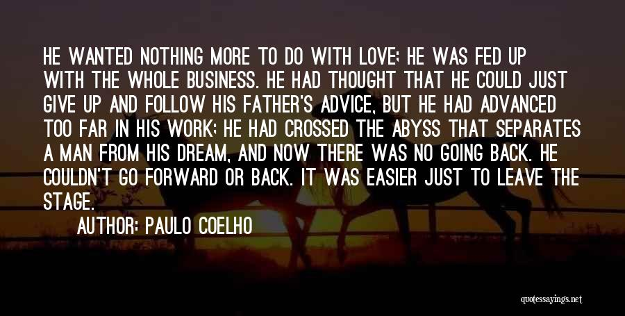 Follow The Dream Quotes By Paulo Coelho