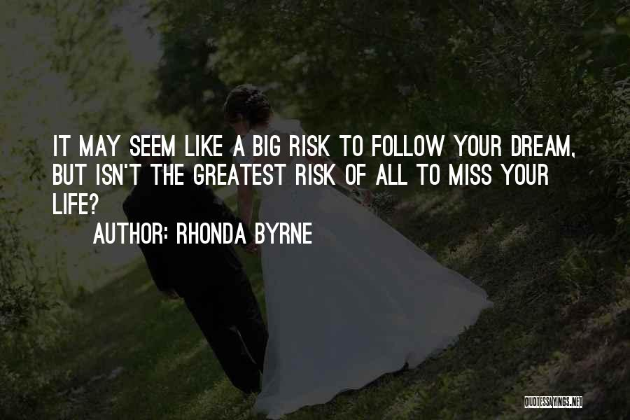 Follow The Dream Quotes By Rhonda Byrne
