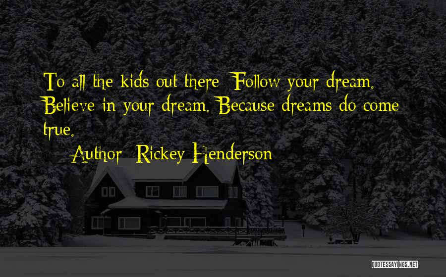 Follow The Dream Quotes By Rickey Henderson