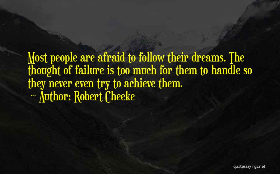 Follow The Dream Quotes By Robert Cheeke