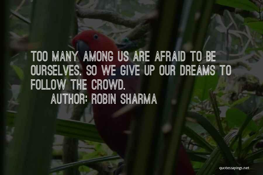 Follow The Dream Quotes By Robin Sharma