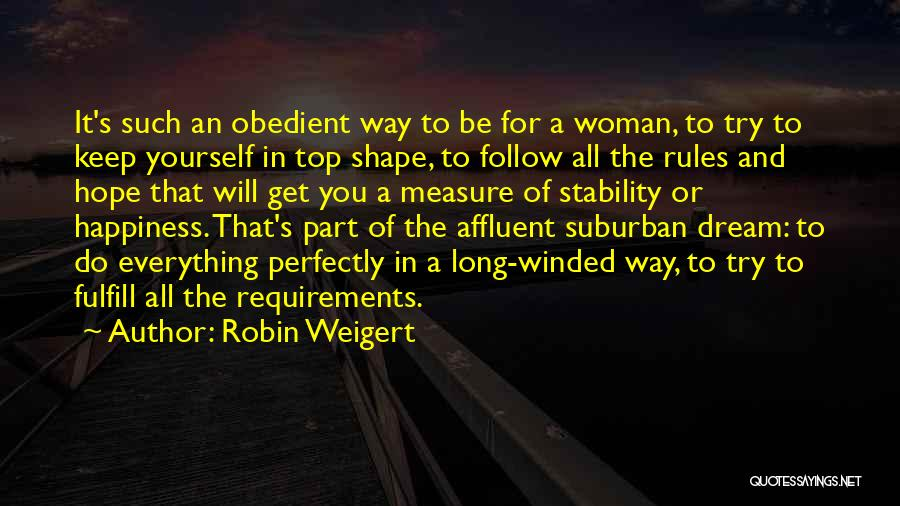 Follow The Dream Quotes By Robin Weigert